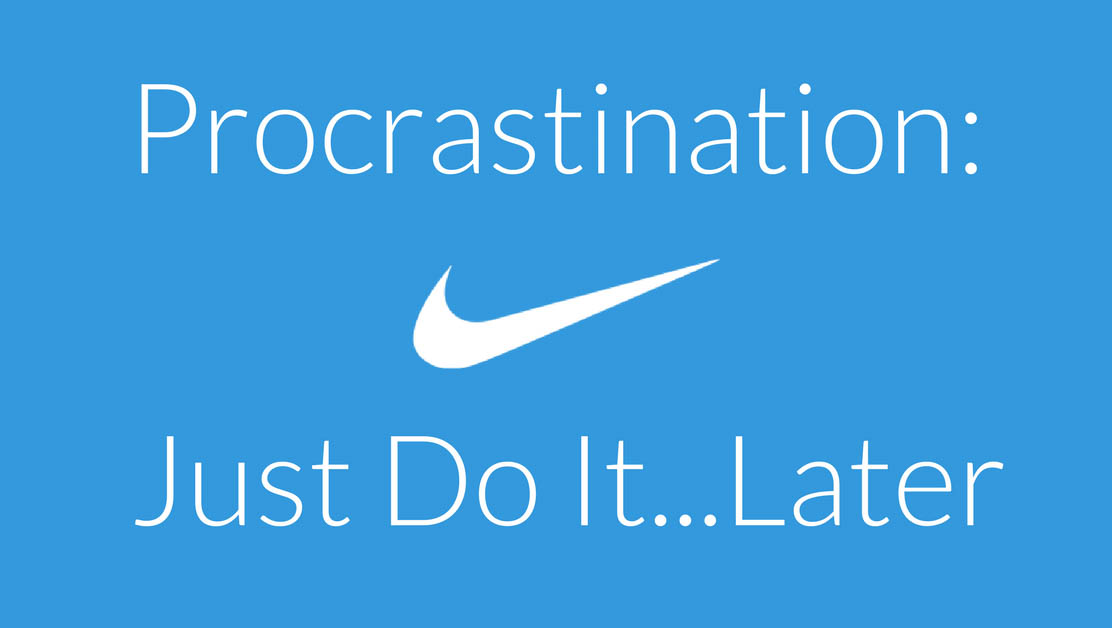 Procrastination-Just-Do-It...Later_